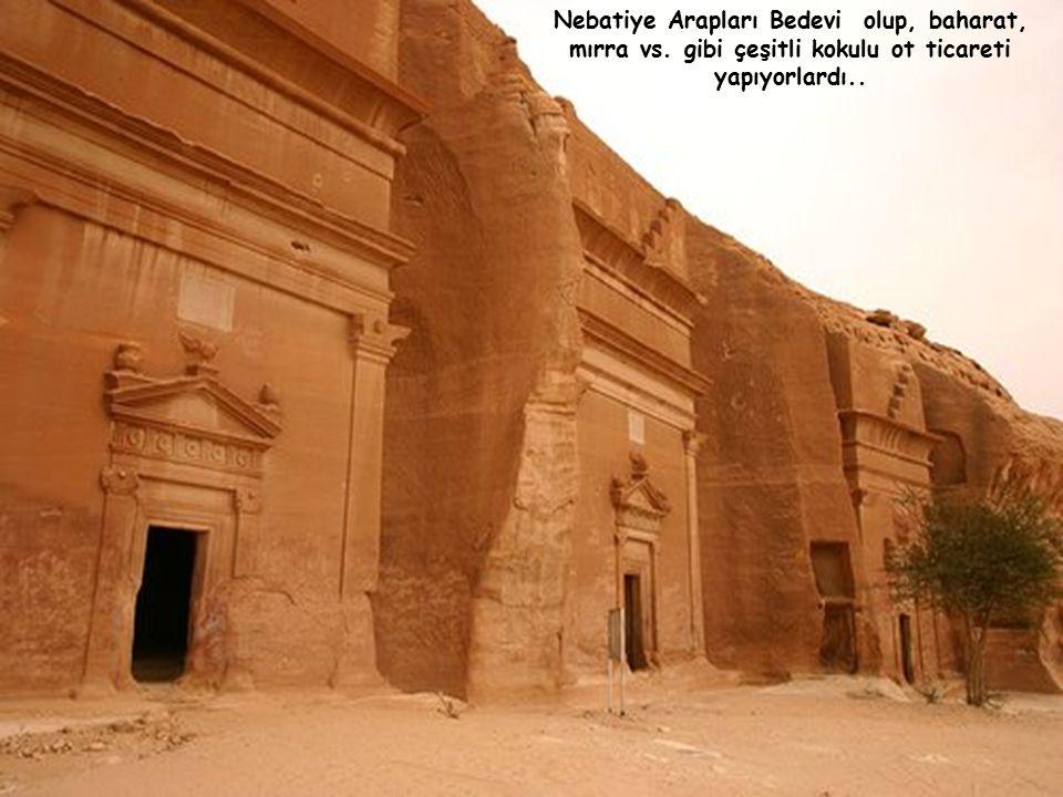 Petra, M.Ö VI ncı asırda Pers imparatorluğunun hüküm sürdüğü sırada Nebatiye Arapları tarafından inşa edilmiştir.