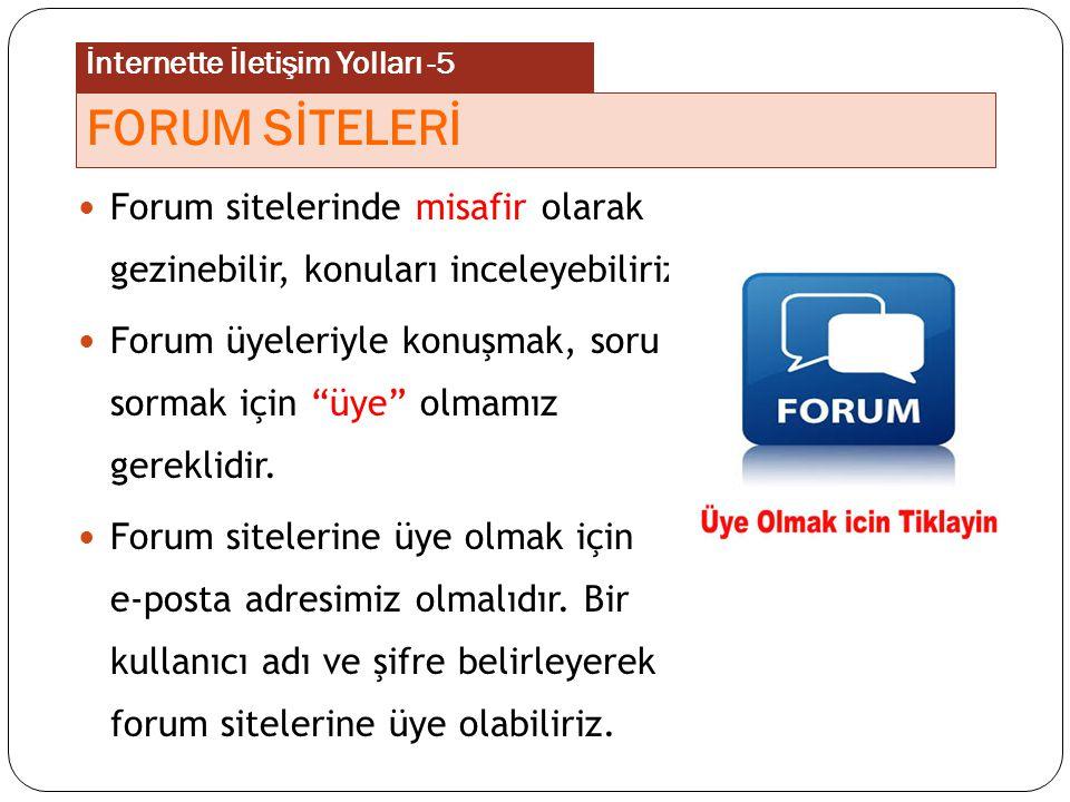 """Forum sitelerinde misafir olarak gezinebilir, konuları inceleyebiliriz. Forum üyeleriyle konuşmak, soru sormak için """"üye"""" olmamız gereklidir. Forum si"""