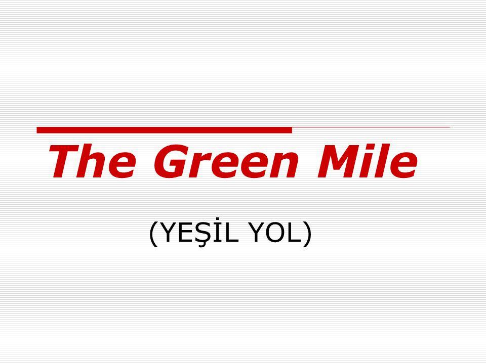 The Green Mile (YEŞİL YOL)