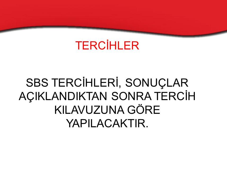 TERCİHLER SBS TERCİHLERİ, SONUÇLAR AÇIKLANDIKTAN SONRA TERCİH KILAVUZUNA GÖRE YAPILACAKTIR.