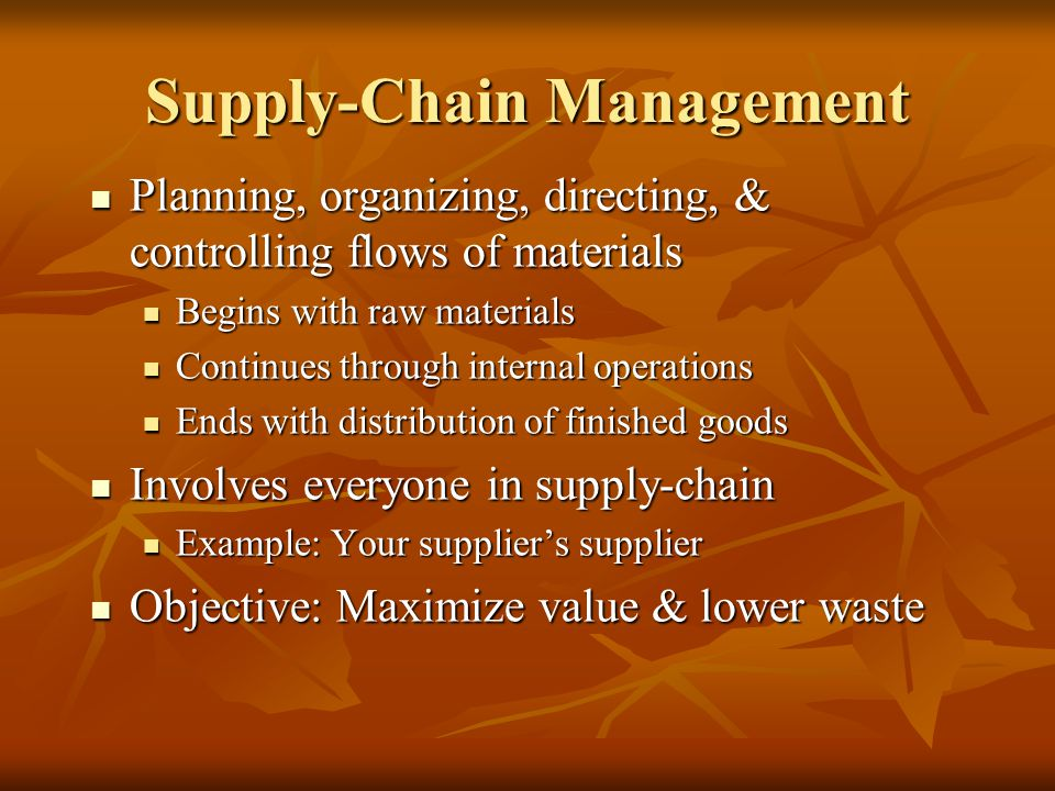 Planning, organizing, directing, & controlling flows of materials Planning, organizing, directing, & controlling flows of materials Begins with raw ma