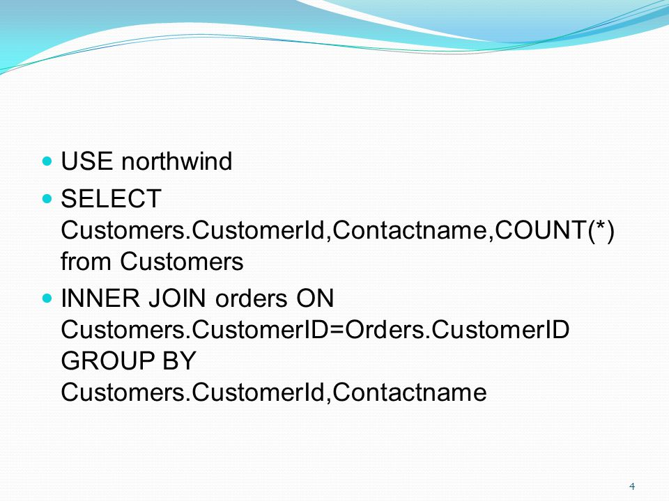 USE northwind SELECT Customers.CustomerId,Contactname,COUNT(*) from Customers INNER JOIN orders ON Customers.CustomerID=Orders.CustomerID GROUP BY Cus
