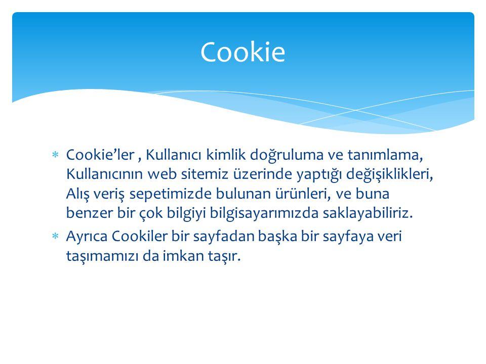  Cookie'ler, Kullanıcı kimlik doğruluma ve tanımlama, Kullanıcının web sitemiz üzerinde yaptığı değişiklikleri, Alış veriş sepetimizde bulunan ürünle