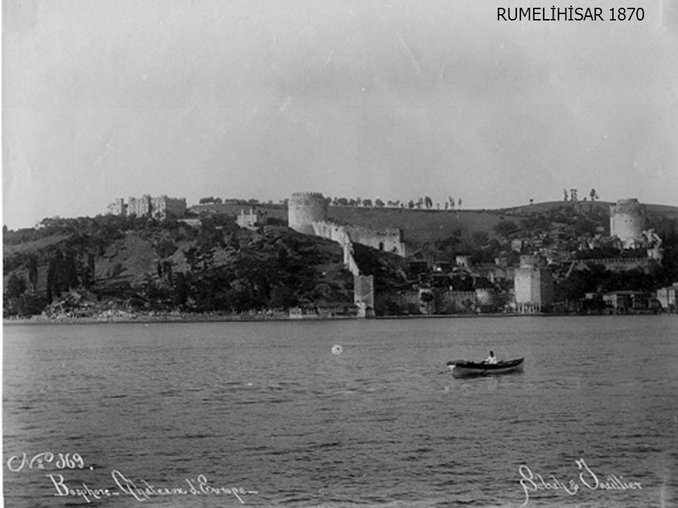 RUMELİHİSAR 1870