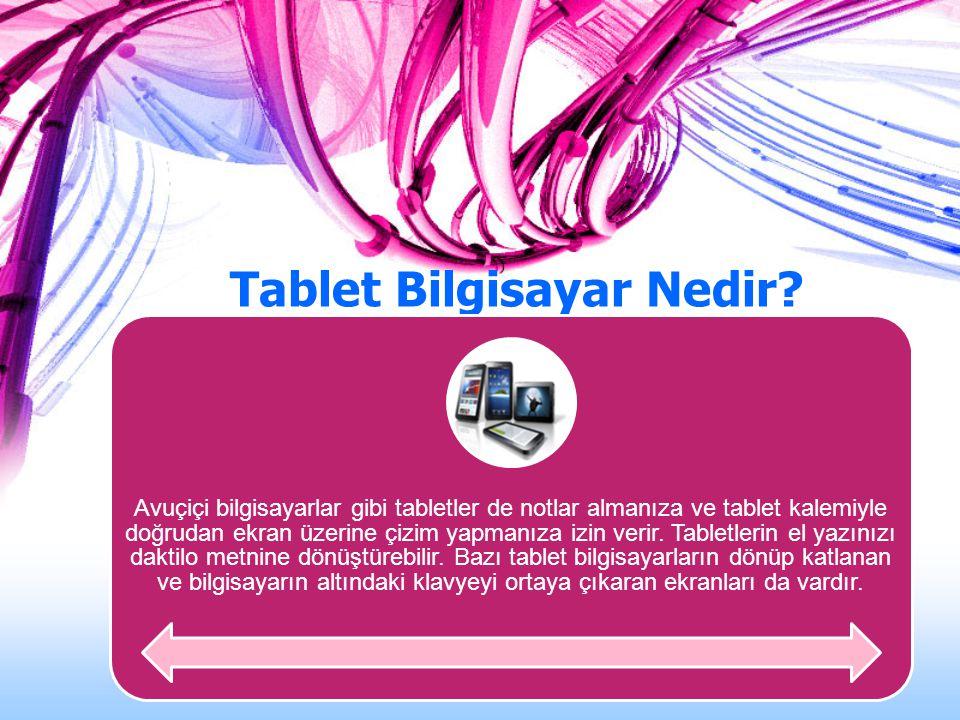 Tablet Bilgisayar Nedir? Avuçiçi bilgisayarlar gibi tabletler de notlar almanıza ve tablet kalemiyle doğrudan ekran üzerine çizim yapmanıza izin verir