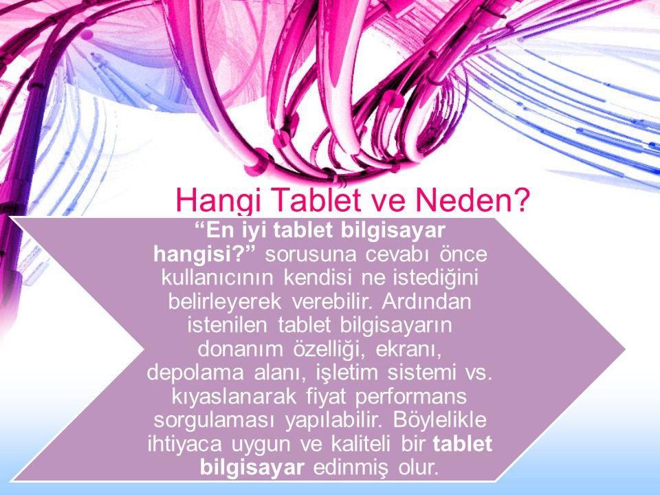 """Hangi Tablet ve Neden? """"En iyi tablet bilgisayar hangisi?"""" sorusuna cevabı önce kullanıcının kendisi ne istediğini belirleyerek verebilir. Ardından is"""