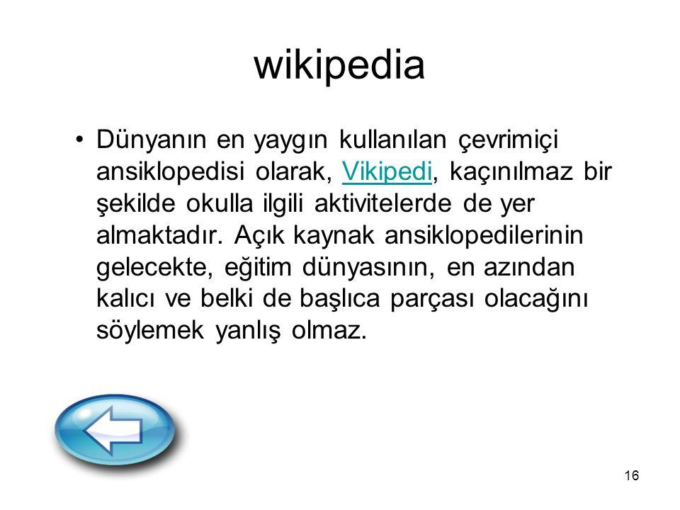 16 wikipedia Dünyanın en yaygın kullanılan çevrimiçi ansiklopedisi olarak, Vikipedi, kaçınılmaz bir şekilde okulla ilgili aktivitelerde de yer almakta