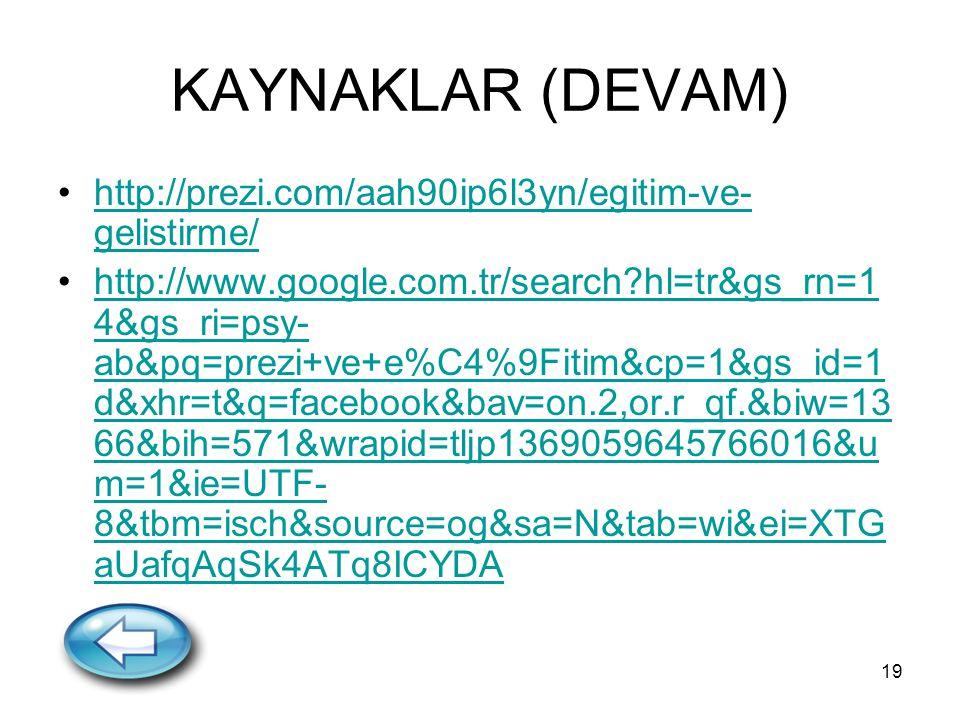 19 KAYNAKLAR (DEVAM) http://prezi.com/aah90ip6l3yn/egitim-ve- gelistirme/http://prezi.com/aah90ip6l3yn/egitim-ve- gelistirme/ http://www.google.com.tr/search?hl=tr&gs_rn=1 4&gs_ri=psy- ab&pq=prezi+ve+e%C4%9Fitim&cp=1&gs_id=1 d&xhr=t&q=facebook&bav=on.2,or.r_qf.&biw=13 66&bih=571&wrapid=tljp1369059645766016&u m=1&ie=UTF- 8&tbm=isch&source=og&sa=N&tab=wi&ei=XTG aUafqAqSk4ATq8ICYDAhttp://www.google.com.tr/search?hl=tr&gs_rn=1 4&gs_ri=psy- ab&pq=prezi+ve+e%C4%9Fitim&cp=1&gs_id=1 d&xhr=t&q=facebook&bav=on.2,or.r_qf.&biw=13 66&bih=571&wrapid=tljp1369059645766016&u m=1&ie=UTF- 8&tbm=isch&source=og&sa=N&tab=wi&ei=XTG aUafqAqSk4ATq8ICYDA