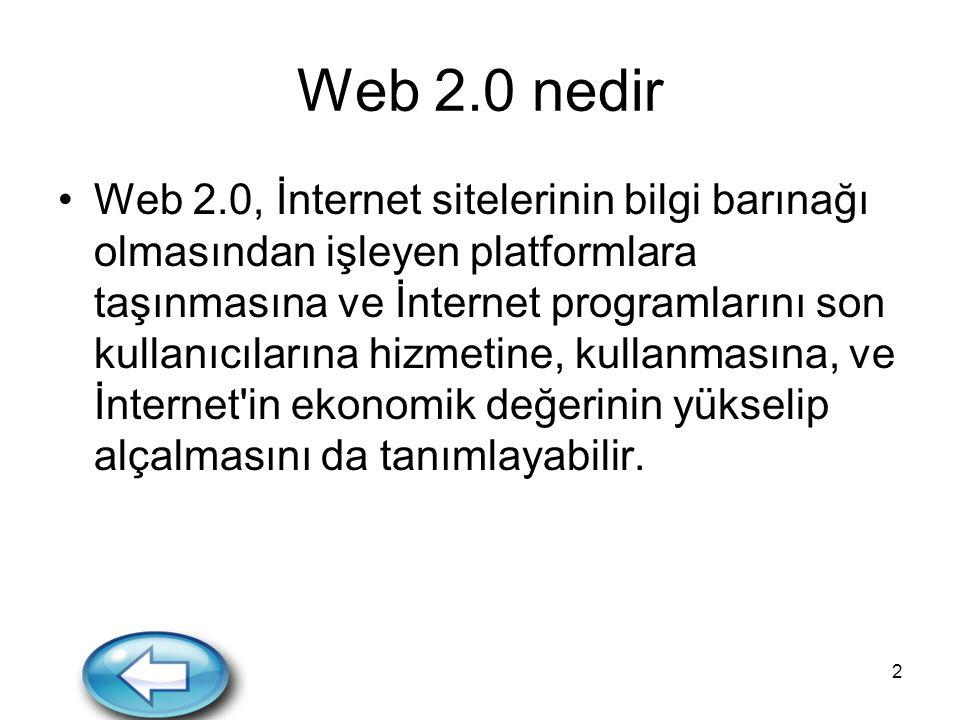 2 Web 2.0 nedir Web 2.0, İnternet sitelerinin bilgi barınağı olmasından işleyen platformlara taşınmasına ve İnternet programlarını son kullanıcılarına hizmetine, kullanmasına, ve İnternet in ekonomik değerinin yükselip alçalmasını da tanımlayabilir.