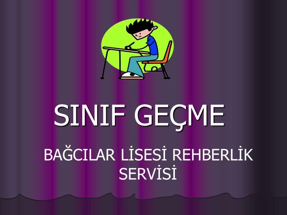 SINIF GEÇME BAĞCILAR LİSESİ REHBERLİK SERVİSİ
