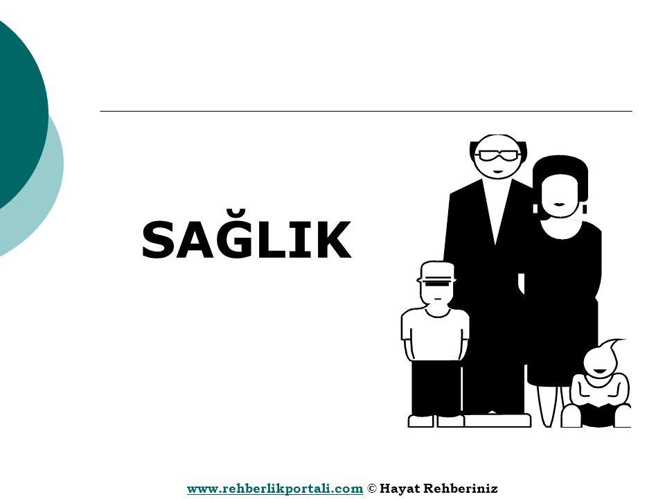 www.rehberlikportali.comwww.rehberlikportali.com © Hayat Rehberiniz SAĞLIK