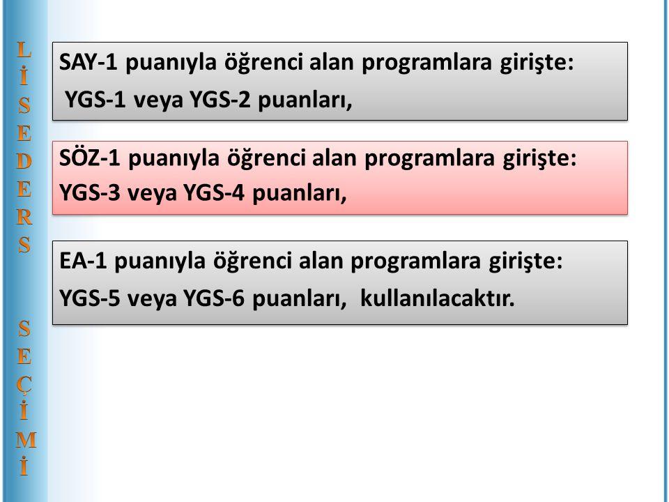 SAY-1 puanıyla öğrenci alan programlara girişte: YGS-1 veya YGS-2 puanları, SAY-1 puanıyla öğrenci alan programlara girişte: YGS-1 veya YGS-2 puanları