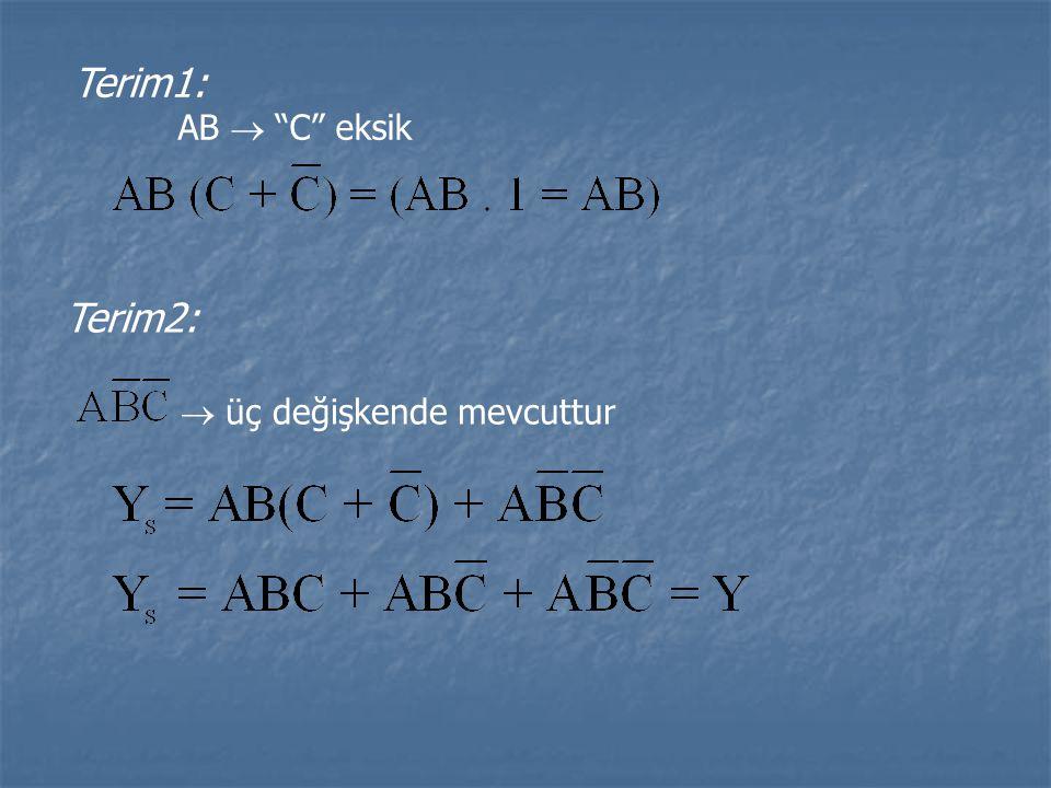 """Terim1: AB  """"C"""" eksik Terim2:  üç değişkende mevcuttur"""