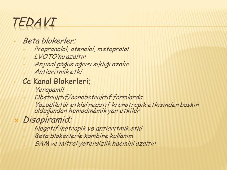 Beta blokerler; o Propranolol, atenolol, metoprolol o LVOTO'nu azaltır o Anjinal göğüs ağrısı sıklığı azalır o Antiaritmik etki Ca Kanal Blokerleri ;