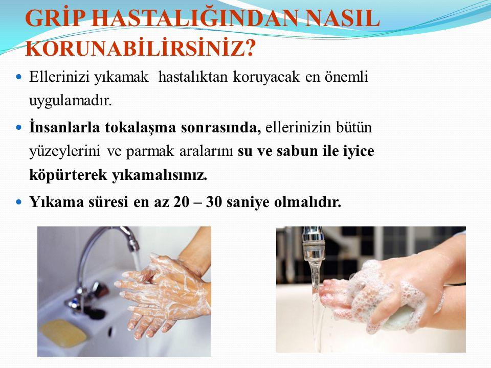 Ellerinizi yıkamak hastalıktan koruyacak en önemli uygulamadır. İnsanlarla tokalaşma sonrasında, ellerinizin bütün yüzeylerini ve parmak aralarını su
