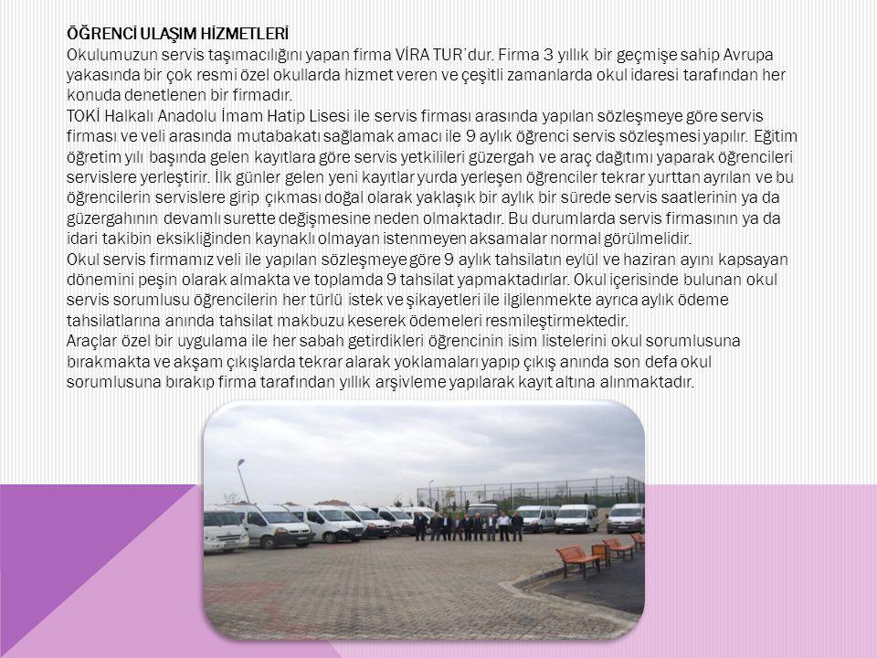ÖĞRENCİ ULAŞIM HİZMETLERİ Okulumuzun servis taşımacılığını yapan firma VİRA TUR'dur. Firma 3 yıllık bir geçmişe sahip Avrupa yakasında bir çok resmi ö