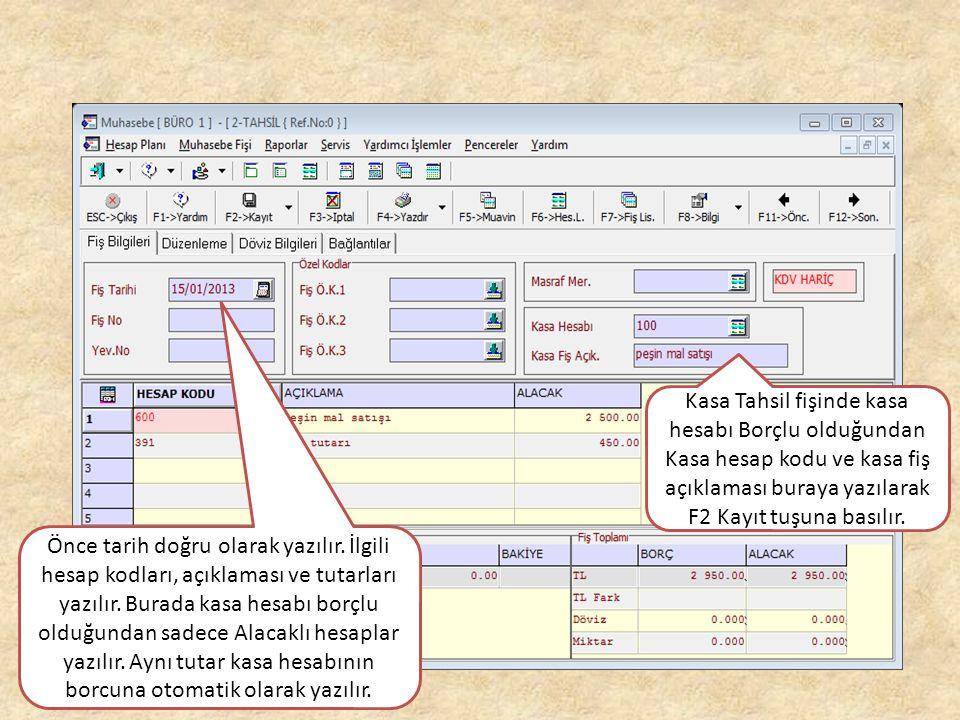 Burada hesaplar düzensiz yazılması halinde ilk satırda ve son satırda sırası ile ctrl+S tuşlarına basılarak sıralama düzenlenmiş olur.