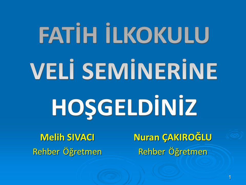 1 Melih SIVACI Rehber Öğretmen Nuran ÇAKIROĞLU Rehber Öğretmen