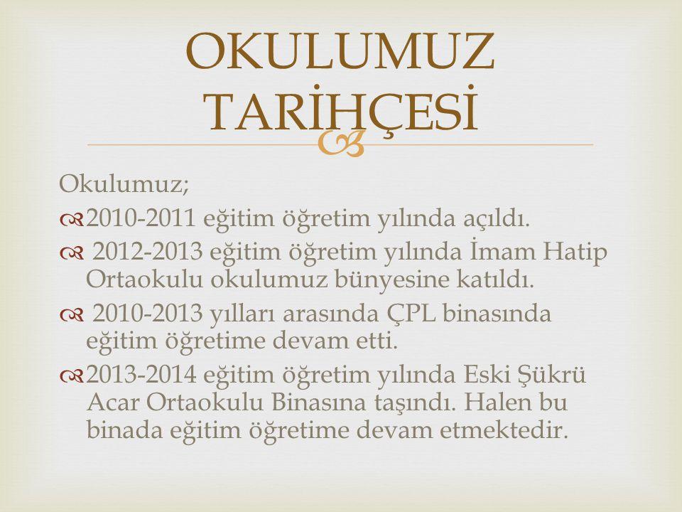  Okulumuz;  2010-2011 eğitim öğretim yılında açıldı.  2012-2013 eğitim öğretim yılında İmam Hatip Ortaokulu okulumuz bünyesine katıldı.  2010-2013