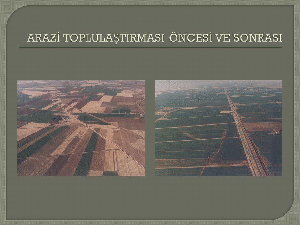 Arazi Düzenlemesinin amacı çiftçiyi topra ğ ına ba ğ lamaktır.