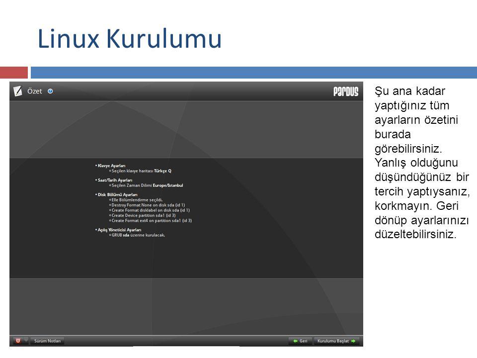 Linux Kurulumu Şu ana kadar yaptığınız tüm ayarların özetini burada görebilirsiniz.