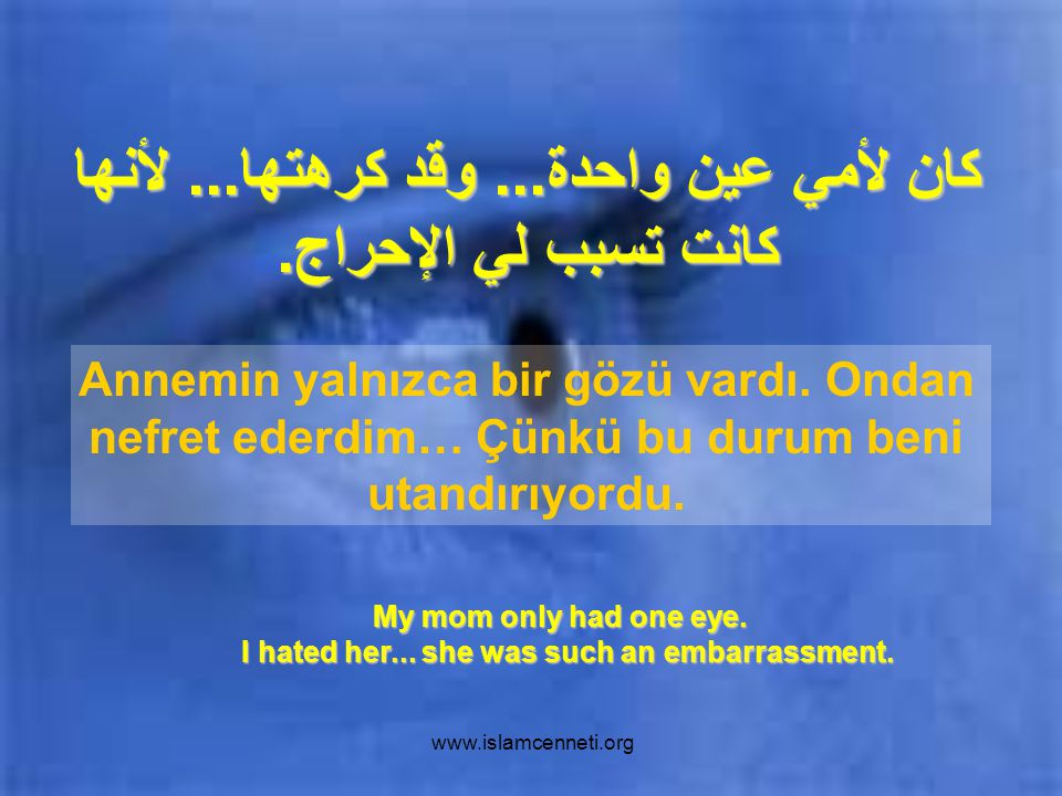 www.islamcenneti.org وكأي أم, لم استطع أن أتركك تكبر بعينٍ واحدةٍ...