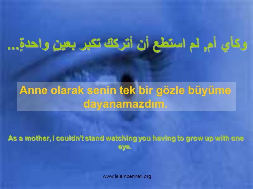 www.islamcenneti.org هل تعلم... لقد تعرضتَ لحادثٍ عندما كنت صغيراً وقد فقدتَ عينك.