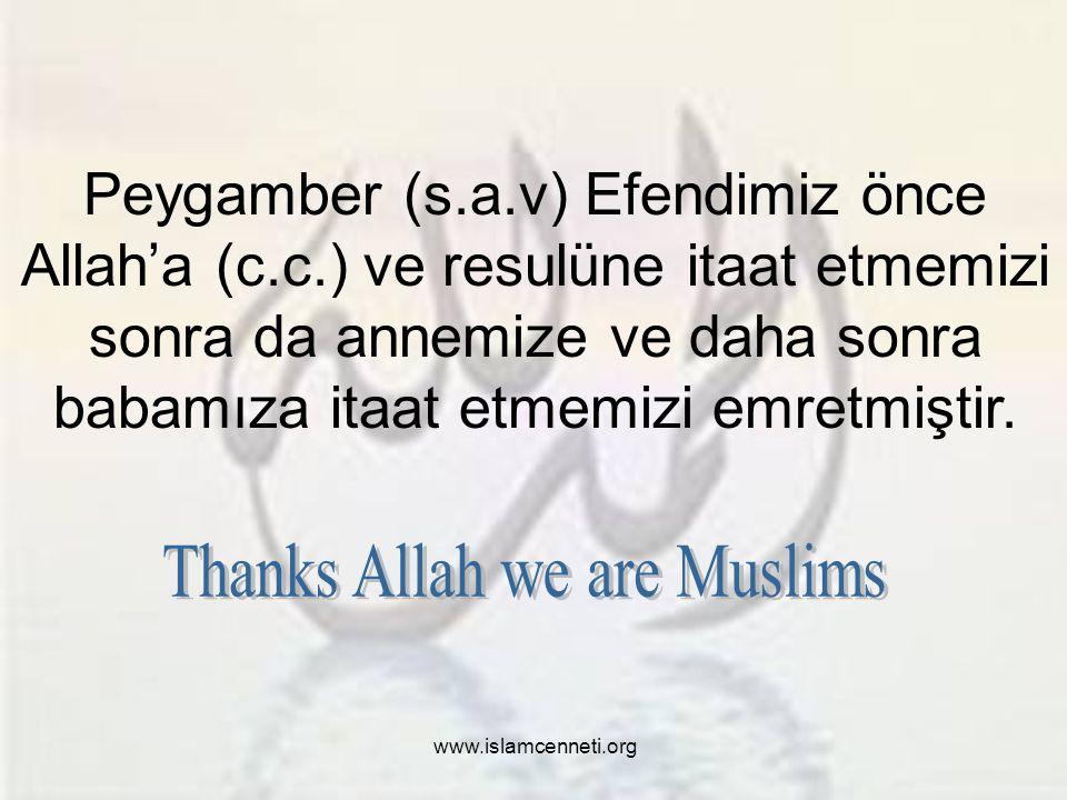 www.islamcenneti.org Allah'ın Rahmeti Boldur Annenin çocuğuna sevgisi böyle olursa Allah'ın (c.c.) kullarına sevgisini, rahmetini siz hesaplayın.