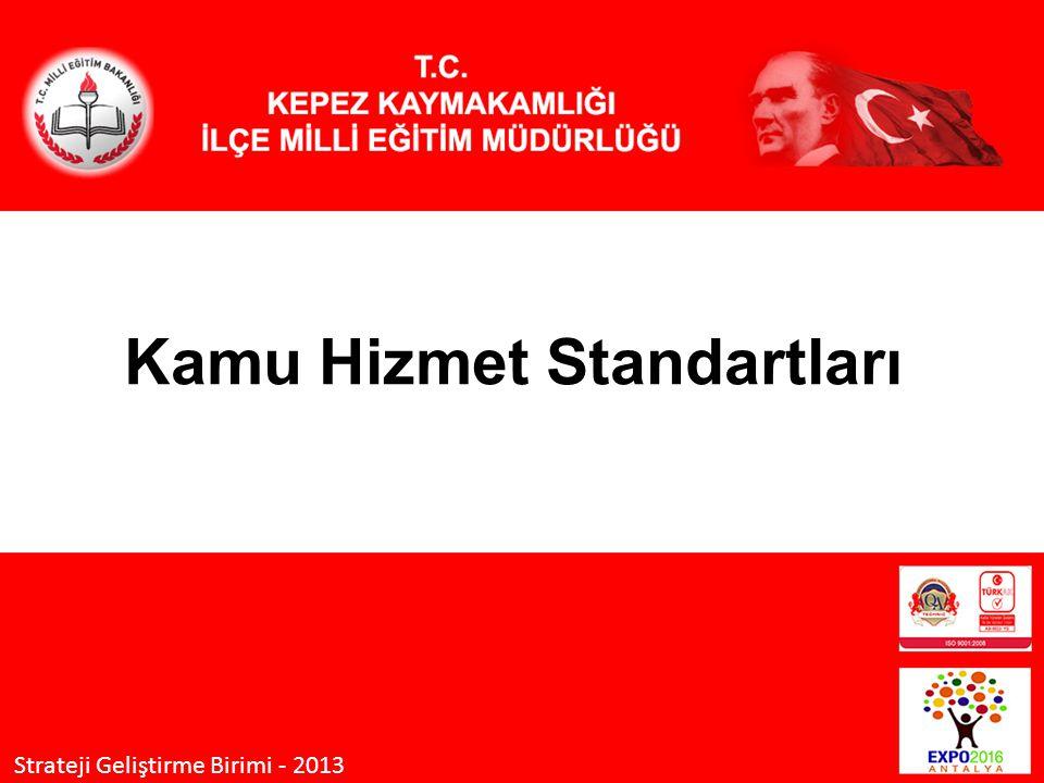 Kamu Hizmet Standartları Strateji Geliştirme Birimi - 2013