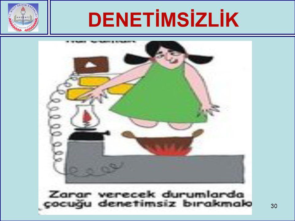 30 DENETİMSİZLİK