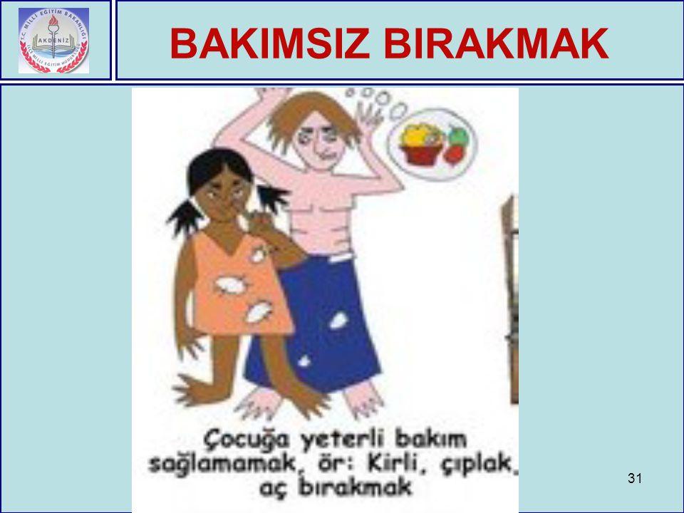 31 BAKIMSIZ BIRAKMAK