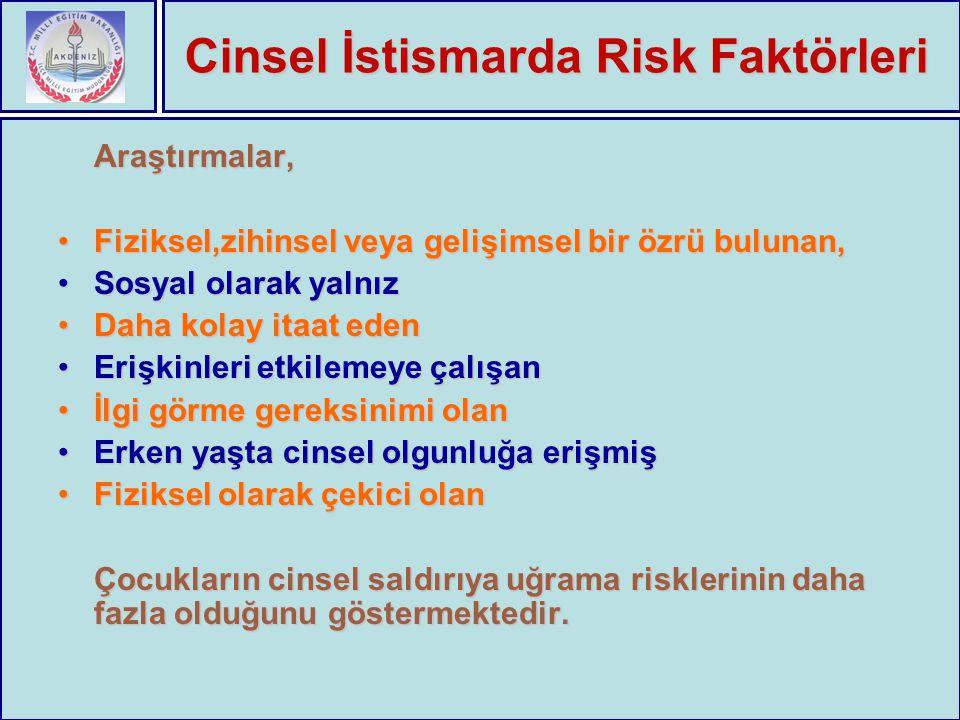 Cinsel İstismarda Risk Faktörleri Araştırmalar, Fiziksel,zihinsel veya gelişimsel bir özrü bulunan,Fiziksel,zihinsel veya gelişimsel bir özrü bulunan,