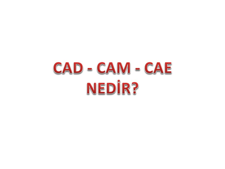 CAD-CAM-CAE C omputer A ided D esign 3D Part Modeling 3D-Assembly Modeling Mechanism Design 2D Drawings