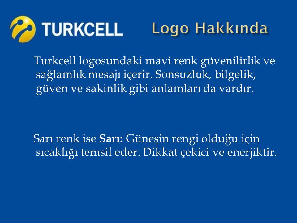 Turkcell logosundaki mavi renk güvenilirlik ve sağlamlık mesajı içerir. Sonsuzluk, bilgelik, güven ve sakinlik gibi anlamları da vardır. Sarı renk ise