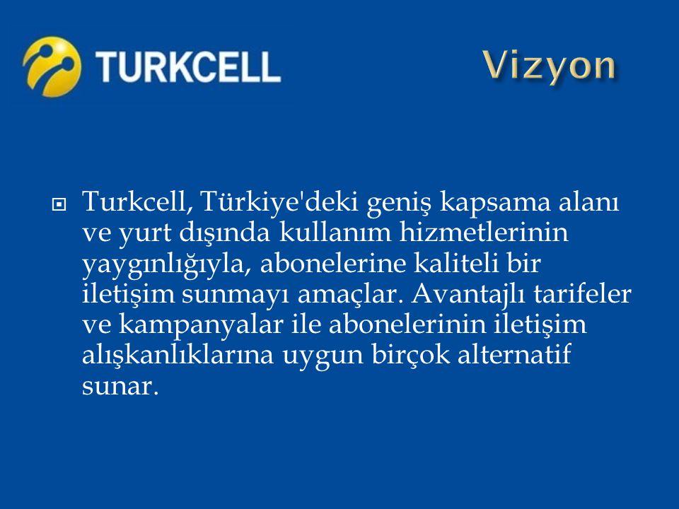  Turkcell, Türkiye'deki geniş kapsama alanı ve yurt dışında kullanım hizmetlerinin yaygınlığıyla, abonelerine kaliteli bir iletişim sunmayı amaçl