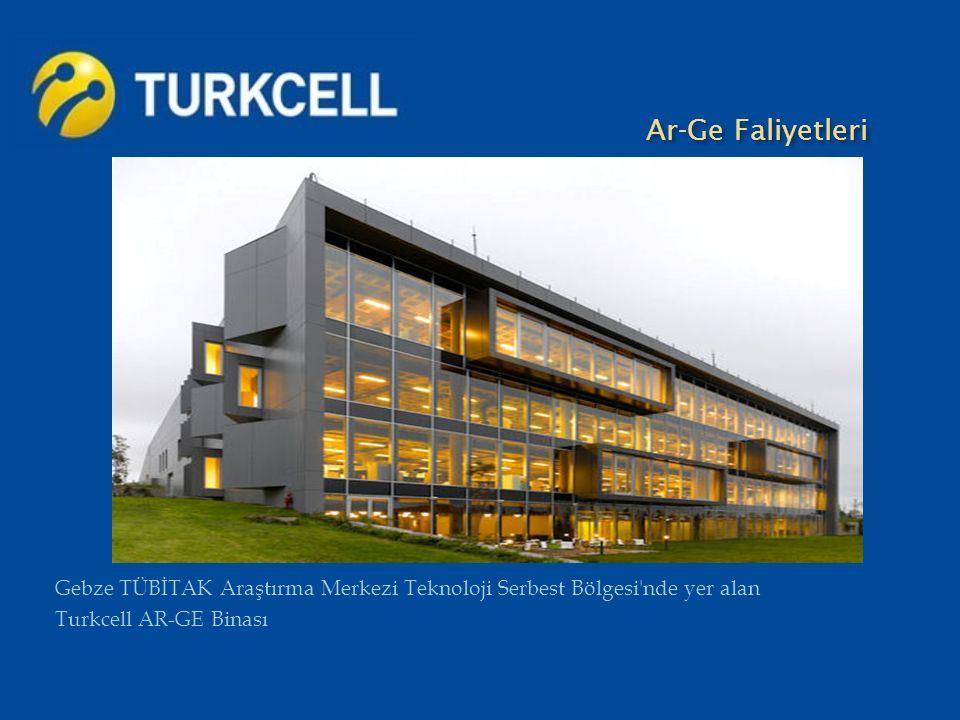 Ar-Ge Faliyetleri Ar-Ge Faliyetleri Gebze TÜBİTAK Araştırma Merkezi Teknoloji Serbest Bölgesi'nde yer alan Turkcell AR-GE Binası