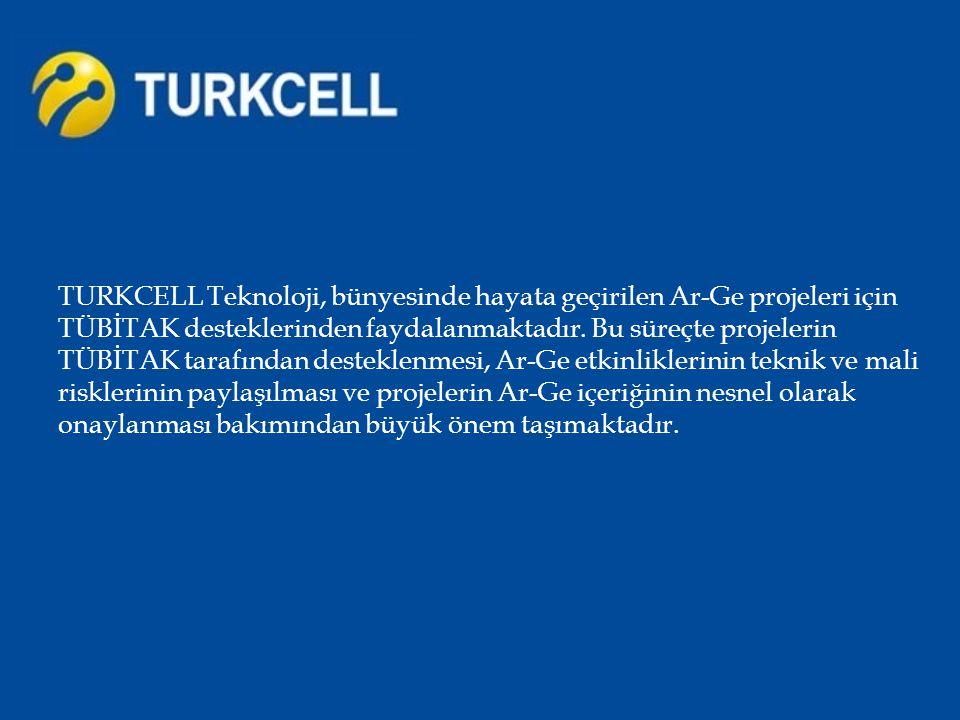 TURKCELL Teknoloji, bünyesinde hayata geçirilen Ar-Ge projeleri için TÜBİTAK desteklerinden faydalanmaktadır. Bu süreçte projelerin TÜBİTAK tarafından
