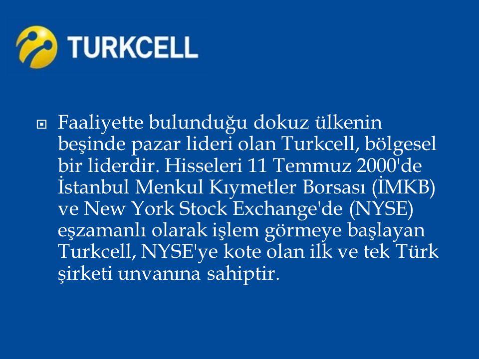  Faaliyette bulunduğu dokuz ülkenin beşinde pazar lideri olan Turkcell, bölgesel bir liderdir. Hisseleri 11 Temmuz 2000'de İstanbul Menkul Kıymetler
