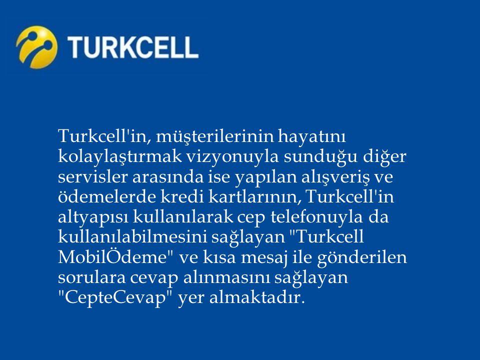 Turkcell'in, müşterilerinin hayatını kolaylaştırmak vizyonuyla sunduğu diğer servisler arasında ise yapılan alışveriş ve ödemelerde kredi kartlarının,