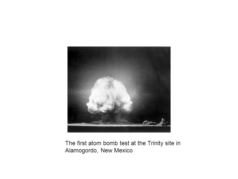 The first atom bomb test at the Trinity site in Alamogordo, New Mexico