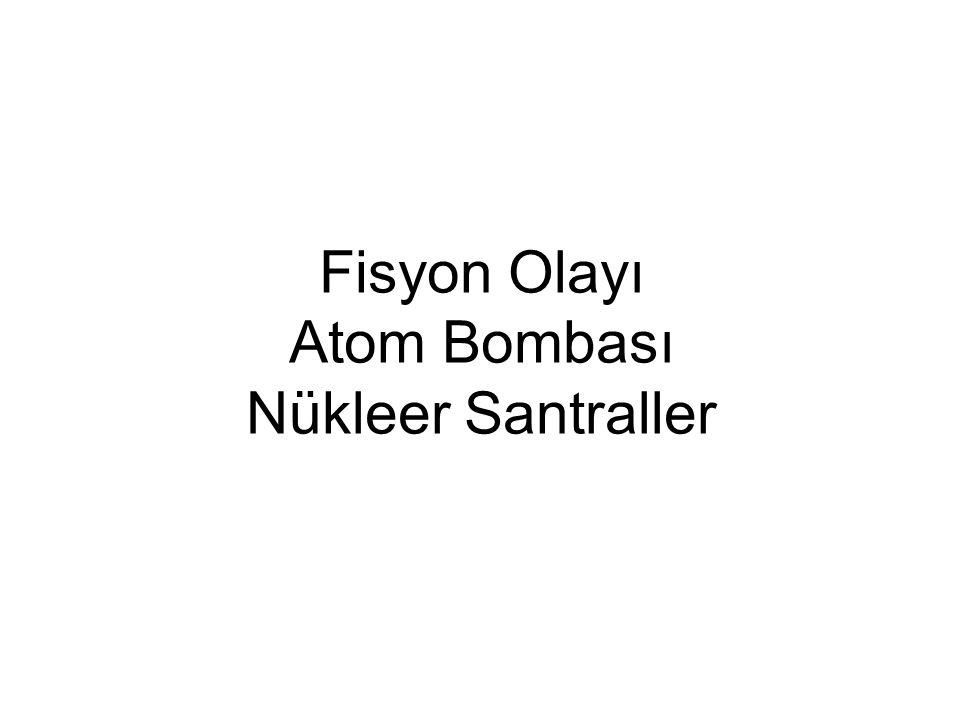 Fisyon Olayı Atom Bombası Nükleer Santraller