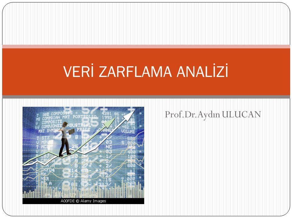 Prof.Dr.Aydın ULUCAN VERİ ZARFLAMA ANALİZİ