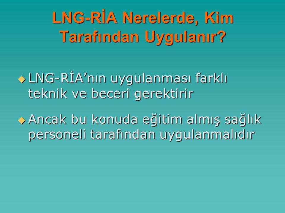 LNG-RİA Nerelerde, Kim Tarafından Uygulanır.