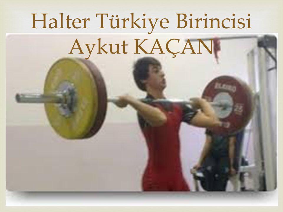  Halter Türkiye Birincisi Aykut KAÇAN