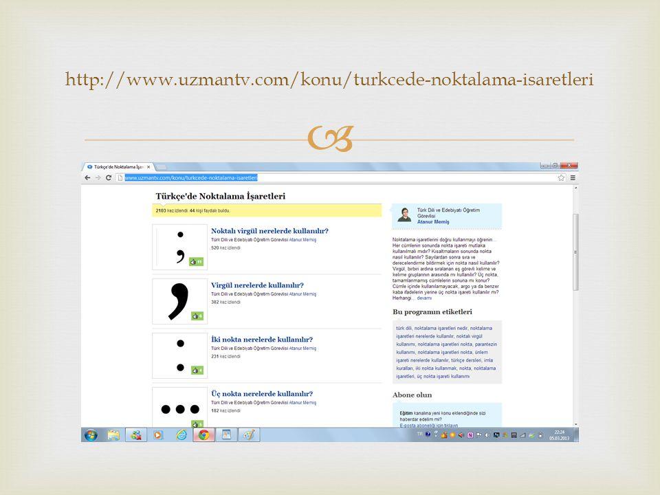  http://www.uzmantv.com/konu/turkcede-noktalama-isaretleri