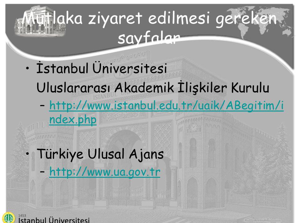 Mutlaka ziyaret edilmesi gereken sayfalar İstanbul Üniversitesi Uluslararası Akademik İlişkiler Kurulu –http://www.istanbul.edu.tr/uaik/ABegitim/i nde