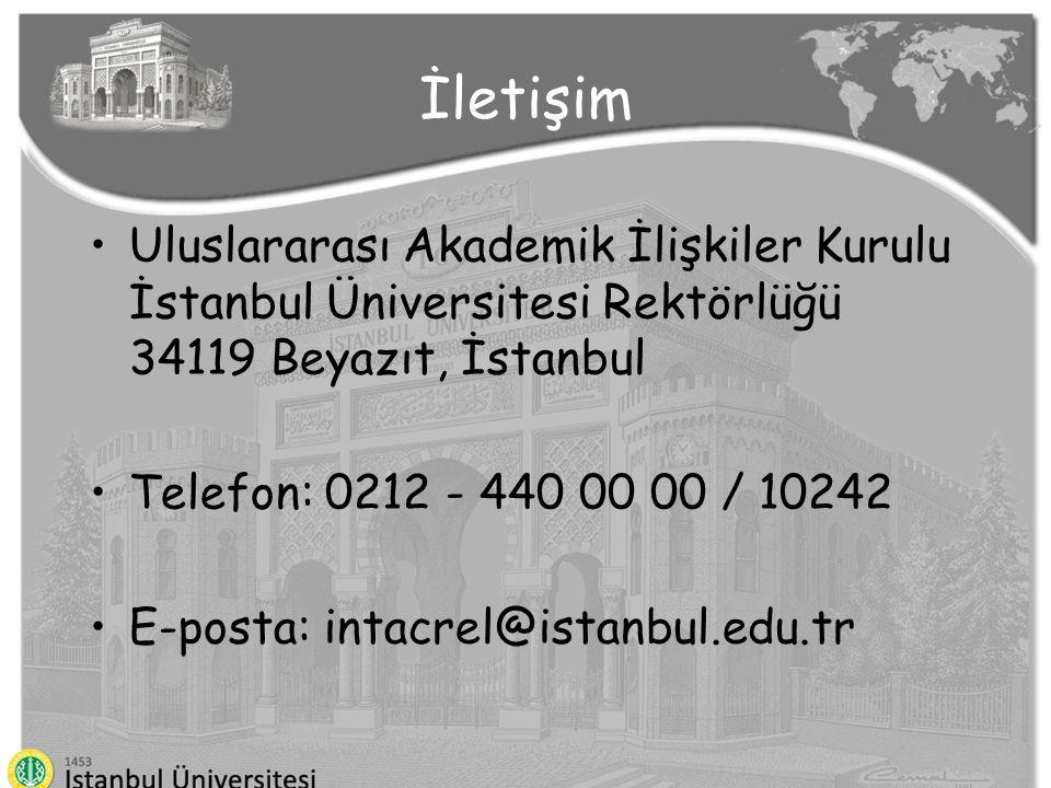 İletişim Uluslararası Akademik İlişkiler Kurulu İstanbul Üniversitesi Rektörlüğü 34119 Beyazıt, İstanbul Telefon: 0212 - 440 00 00 / 10242 E-posta: in