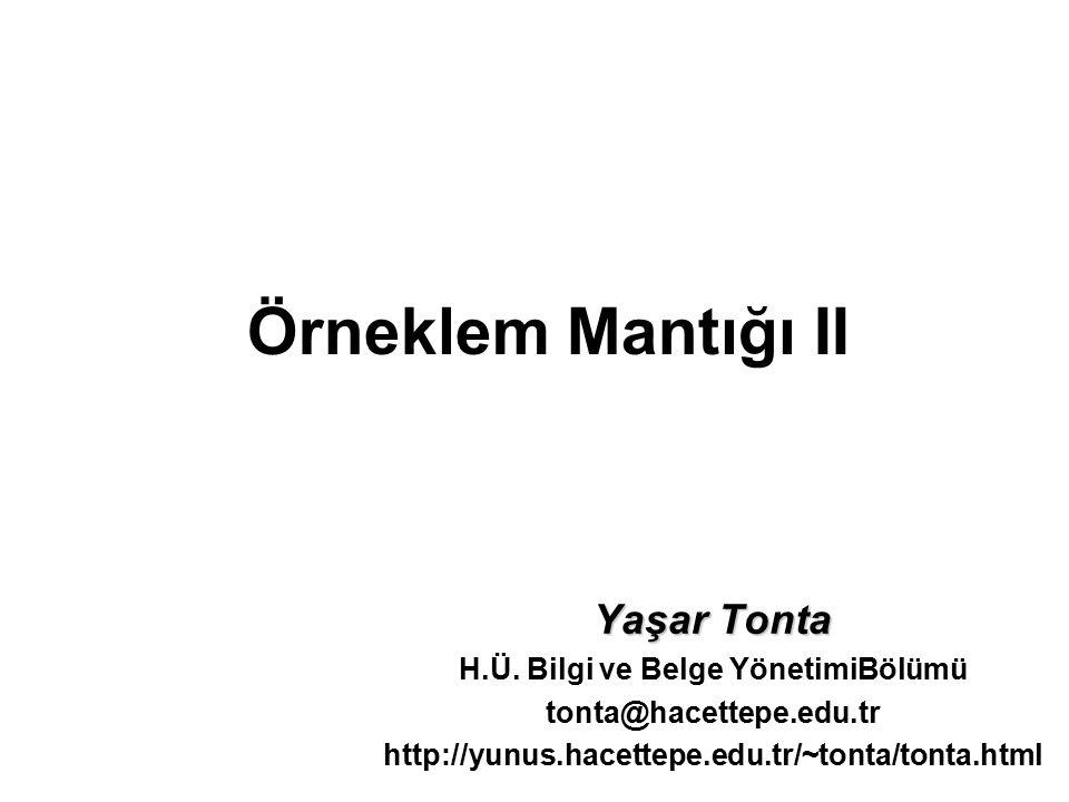 Örneklem Mantığı II Yaşar Tonta H.Ü.