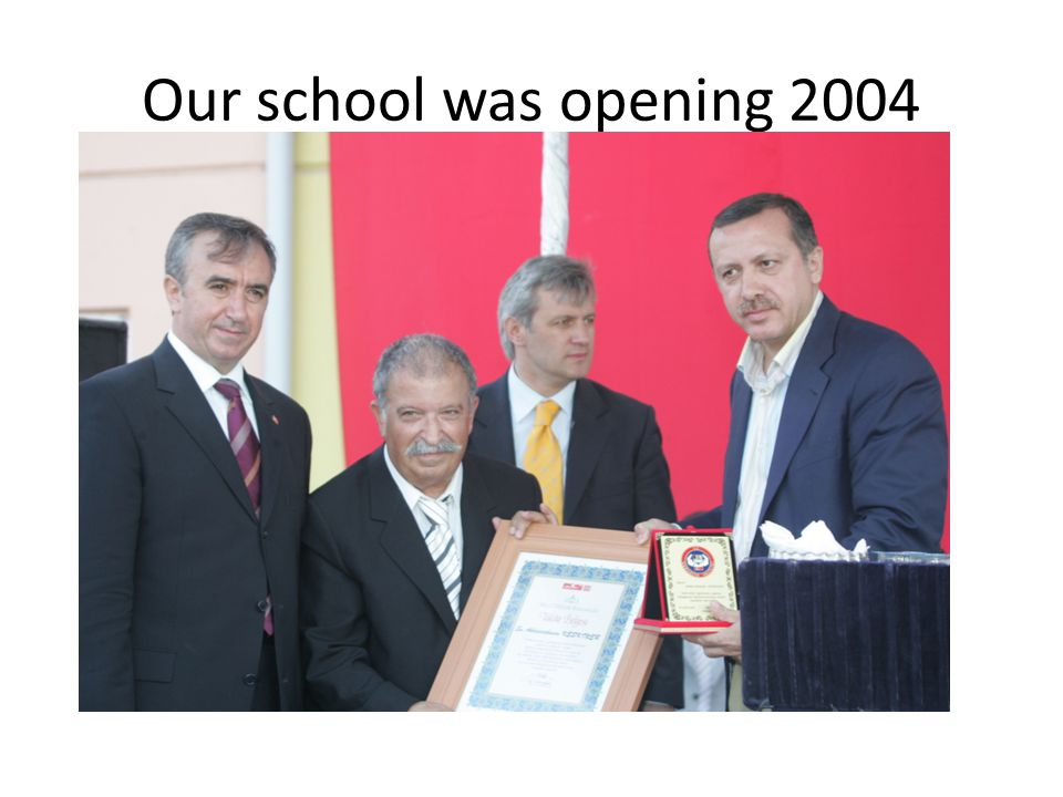 Our school was opening 2004