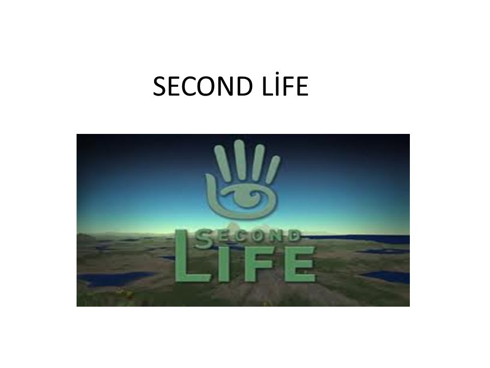 SECOND LİFE